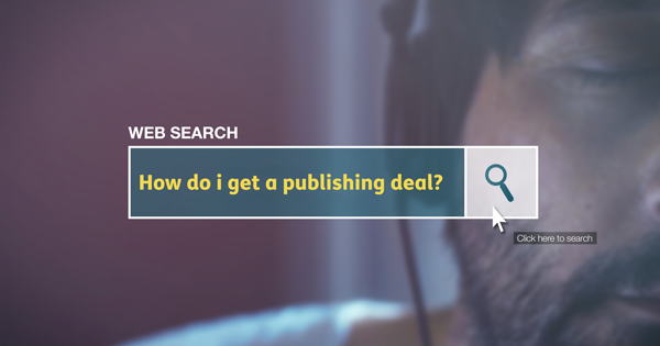 nternet Search bar looking up How do I get a publishing deal